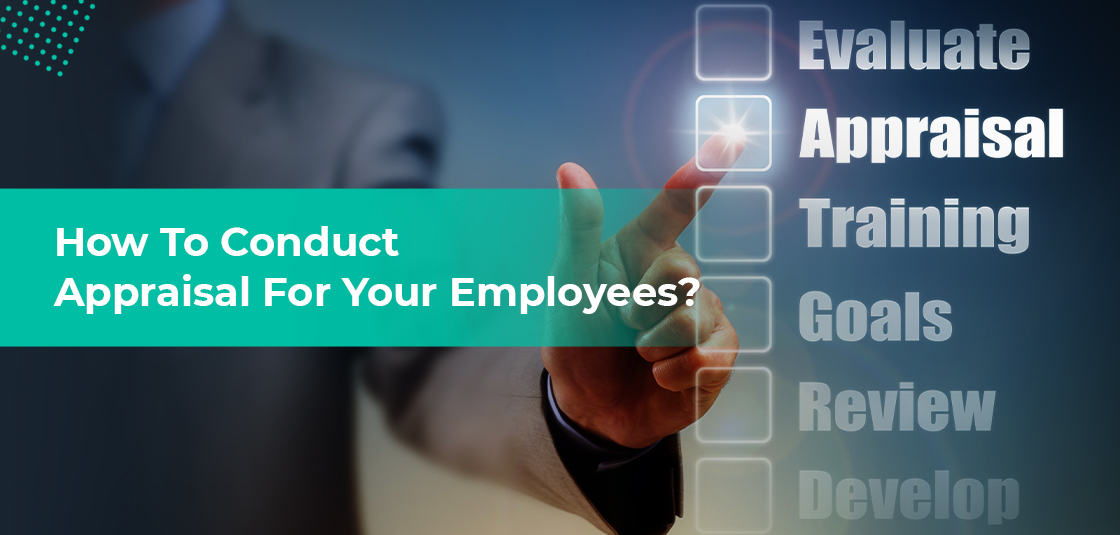 Conduct Appraisal For Your Employees