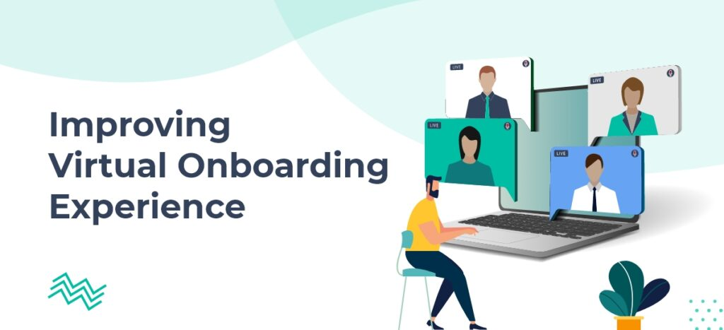 Improve Virtual Onboarding Experience