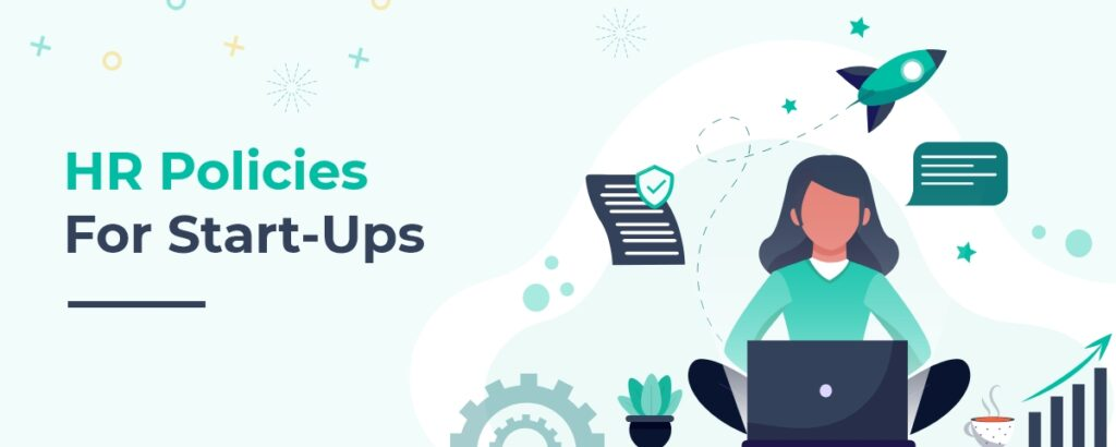 HR Policies: Best Practices For Start-Ups In India